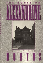 The House on Alexandrine ebook by Stephen Dobyns