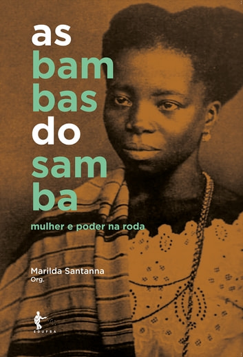 As bambas do samba - mulher e poder na roda ebook by Marilda Santanna