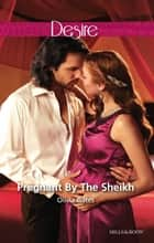 Pregnant By The Sheikh ebook by Olivia Gates