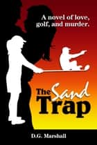 The Sand Trap ebook by D.G. Marshall