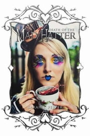 Death of the Mad Hatter - Twisted Fairytale Confessions Collection ebook by Sarah J. Pepper