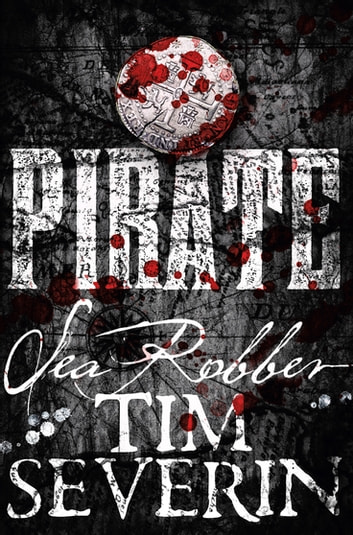 Sea Robber - The Pirate Adventures of Hector Lynch ebook by Tim Severin