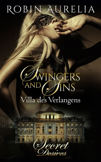 Swingers and Sins (Erotik) eBook by Robin Aurelia