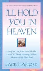 I'll Hold You in Heaven ebook by Jack Hayford