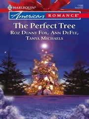 The Perfect Tree - Noelle and the Wise Man\One Magic Christmas\Tanner and Baum ebook by Roz Denny Fox,Ann DeFee,Tanya Michaels