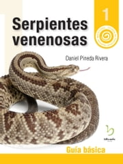 Serpientes venenosas - Guía básica ebook by Daniel Pineda