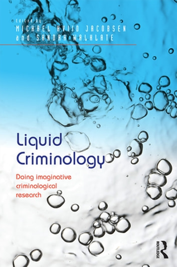 Liquid Criminology - Doing imaginative criminological research ebook by