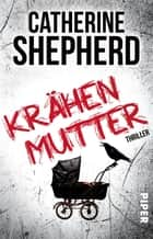 Krähenmutter - Thriller ebook by Catherine Shepherd