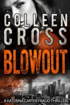 Blowout: A Gripping Psychological Thriller - Psychological Thriller ebook by Colleen Cross