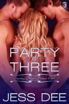 Party of Three ebook by Jess Dee