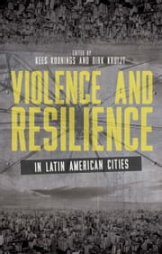 Violence and Resilience in Latin American Cities ebook by