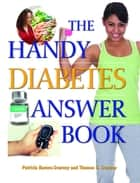 The Handy Diabetes Answer Book ebook by Patricia Barnes-Svarney, Thomas E. Svarney