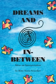 Dreams and In-Between ebook by Betty Storie Strawther