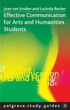 Effective Communication for Arts and Humanities Students ebook by Ms Joan van Emden, Lucinda Becker
