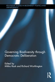 Governing Biodiversity through Democratic Deliberation ebook by