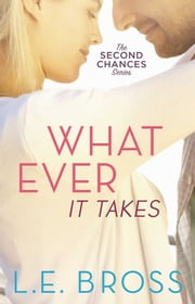 Whatever It Takes ebook by L.E. Bross