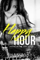 Happy Hour ebook by Shey Stahl