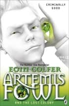 Artemis Fowl and the Lost Colony ekitaplar by Eoin Colfer