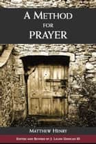 A Method for Prayer ebook by Matthew Henry