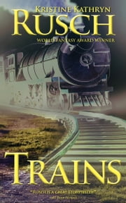 Trains ebook by Kristine Kathryn Rusch
