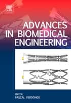 Advances in Biomedical Engineering ebook by Pascal Verdonck