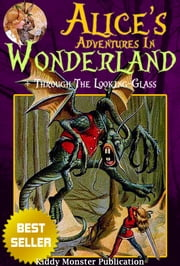 Alice's Adventures In Wonderland [Alice In Wonderland] and Through the Looking-Glass By Lewis Carroll - With 400+ Illustrations from Various Artists and Free Audio Book Link ebook by Lewis Carroll