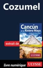 Cozumel ebook by Collectif Ulysse