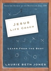Jesus, Life Coach - Learn from the Best ebook by Laurie Beth Jones