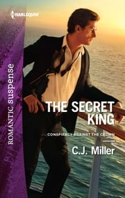The Secret King ebook by C.J. Miller