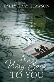 A Way Back to You ebook by Emily Gray Clawson