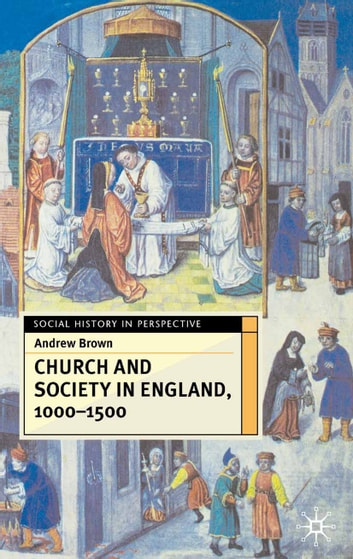 Church And Society In England 1000-1500 ebook by Andrew Brown