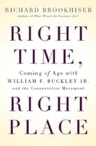 Right Time, Right Place ebook by Richard Brookhiser