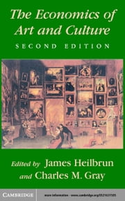 The Economics of Art and Culture ebook by Heilbrun, James