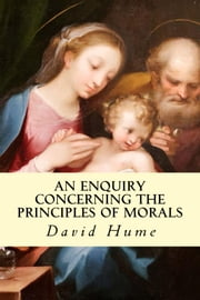 An Enquiry Concerning the Principles of Morals ebook by David Hume