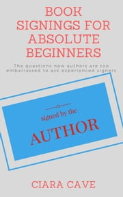Book Signings For Absolute Beginners ebook by Imogene Nix