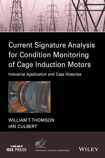 Current signature analysis for condition monitoring of cage current signature analysis for condition monitoring of cage induction motors industrial application and case histories fandeluxe Image collections