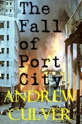 Fall of Port City ebook by Andrew Culver