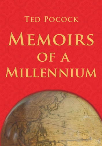 Memoirs of a Millennium ebook by Ted Pocock