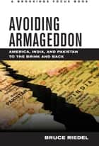 Avoiding Armageddon ebook by Bruce Riedel