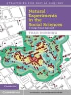 Natural Experiments in the Social Sciences ebook by Thad Dunning