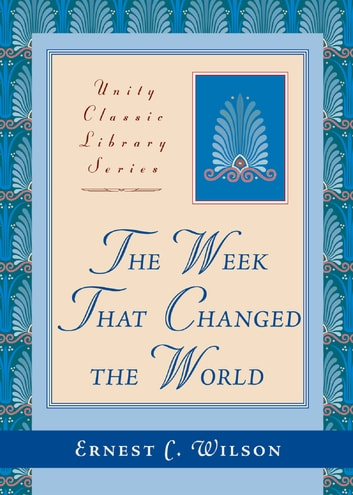 The Week That Changed the World ebook by Ernest C. Wilson