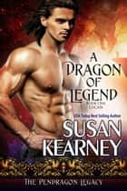 A Dragon of Legend - Lucan ebook by Susan Kearney