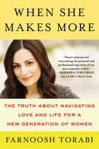 When She Makes More - 10 Rules for Breadwinning Women ebook by Farnoosh Torabi