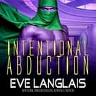 Intentional Abduction audiobook by Eve Langlais