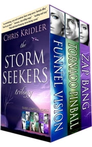 The Storm Seekers Trilogy Boxed Set: 3 Complete Novels ebook by Chris Kridler