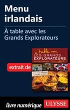 Menu irlandais - À table avec les Grands Explorateurs ebook by Luc Giard