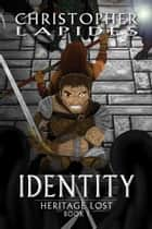 Identity, Heritage Lost, Book I ebook by Christopher Lapides