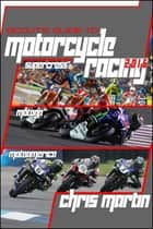 Scout's Guide to Motorcycle Racing 2016 ebook by Chris Martin