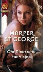 One Night With The Viking (Mills & Boon Historical) (Viking Warriors, Book 2) ebook by Harper St. George