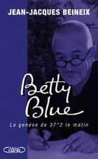 Betty blue ebook by Jean-jacques Beineix